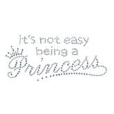 It's Not Easy Being a Princess Rhinestone Transfer