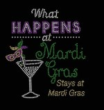 What Happens at Mardi Gras Shirt