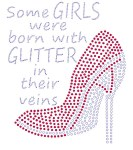 Some Girls are Born With Glitter in Their Veins